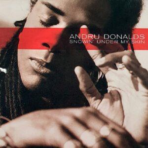 "Andru Donalds - ""Snowin' Under My Skin"" 1999 года"